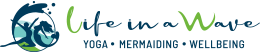 Life in a wave – Yoga Mermaiding Wellbeing Logo